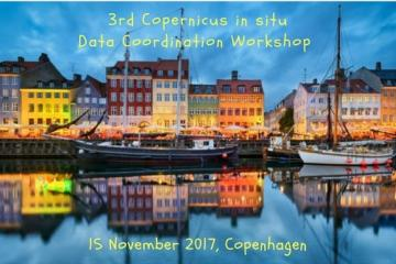 3rd Copernicus in situ data coordination workshop 15 November 2017, Copenhagen